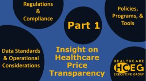 Healthcare Price Transparency Price Transparency Regulations & Compliance, Policies, Programs, & Tools, Data Standards & Operational Considerations