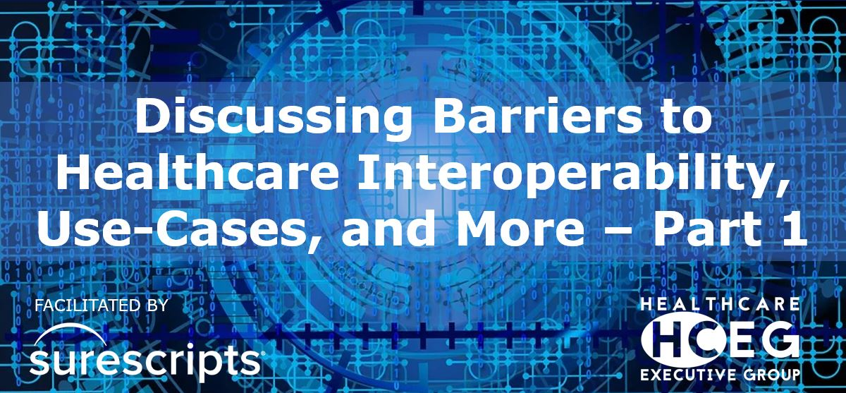 Barriers to Interoperability. Health plans, payers, care providers. Mandates. data transparency, information blocking, HIPAA regulations. Surescripts. Use Cases. Prior Authorizations. Electronic prescribing. Medications. Surescripts